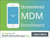 ManageEngine Streamlines MDM Enrollment by Leveraging Apple DEP, KNOX Mobile Enrollment, NFC