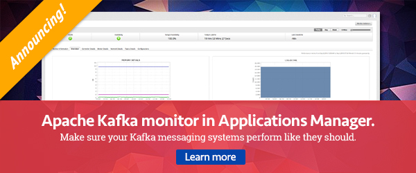 Applications Manager now supports Apache Kafka monitoring.