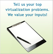 Tell us your top virtualization problems