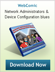 Webcomic: Network Administration & Device Configuration blues