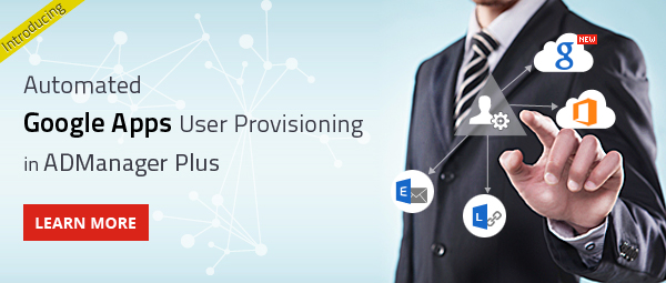 Automate Google Apps Provisioning with ADManager Plus
